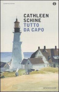 Libro Tutto da capo Cathleen Schine