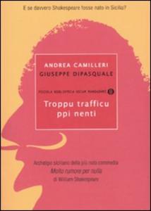 Libro Troppu trafficu ppi nenti Andrea Camilleri , Giuseppe Dipasquale