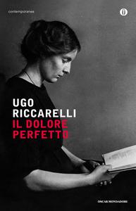 Libro Il dolore perfetto Ugo Riccarelli