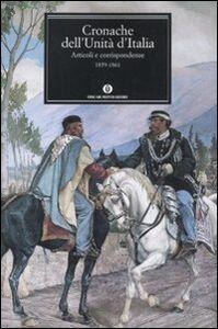 Foto Cover di Cronache dell'Unità d'Italia. 1859-1861, Libro di  edito da Mondadori