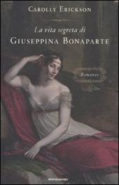 La vita segreta di Giuseppina Bonaparte