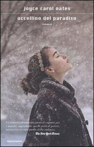 Foto Cover di Uccellino del paradiso, Libro di Joyce Carol Oates, edito da Mondadori