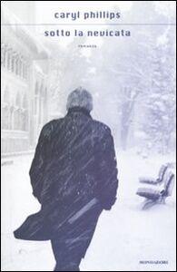 Libro Sotto la nevicata Caryl Phillips