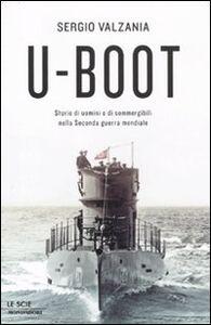 Libro U-Boot. Storie di uomini e di sommergibili nella seconda guerra mondiale Sergio Valzania