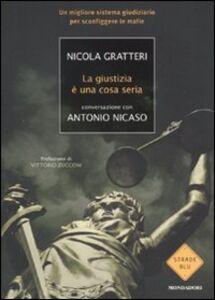 Foto Cover di La giustizia è una cosa seria, Libro di Nicola Gratteri,Antonio Nicaso, edito da Mondadori