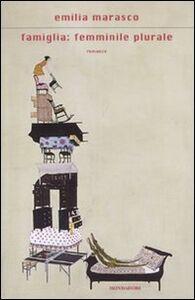Libro Famiglia: femminile plurale Emilia Marasco