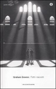 Libro Tutti i racconti Graham Greene