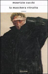 Libro La maschera ritratto Maurizio Cucchi