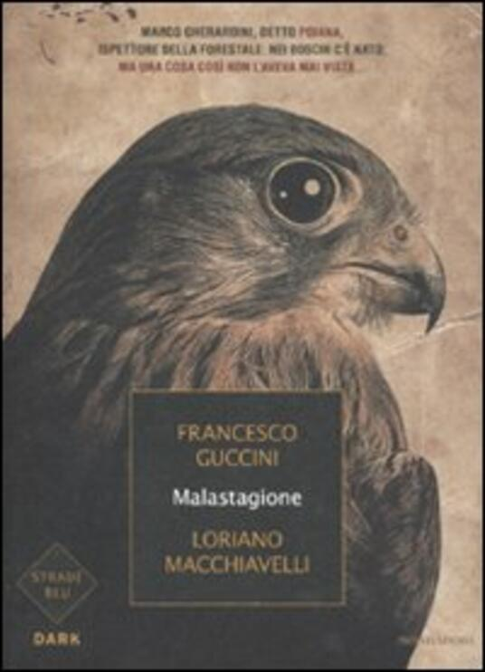 Malastagione - Francesco Guccini,Loriano Macchiavelli - copertina