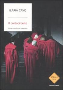 Libro Il cortocircuito. Storie di ordinaria ingiustizia Ilaria Cavo