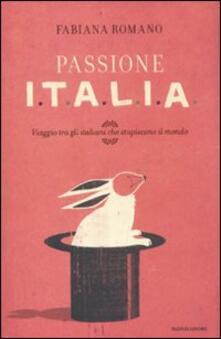 Antondemarirreguera.es Passione Italia. Viaggio tra gli italiani che stupiscono il mondo Image