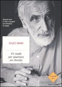25 modi per piantare un chiodo - Mari Enzo - wuz.it