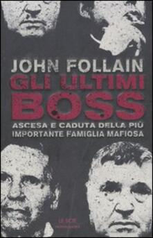 Lpgcsostenible.es Gli ultimi boss. Ascesa e caduta della più importante famiglia mafiosa Image