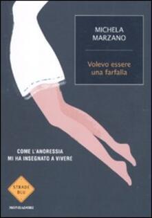 Volevo essere una farfalla - Michela Marzano - copertina