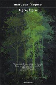 Foto Cover di Tigre, tigre, Libro di Margaux Fragoso, edito da Mondadori