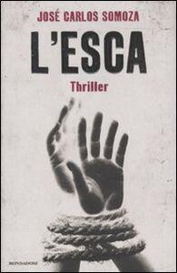 Libro L' esca José C. Somoza