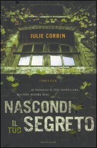 Libro Nascondi il tuo segreto Julie Corbin
