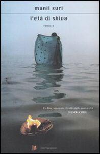 Libro L' età di Shiva Manil Suri
