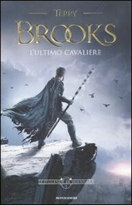 Libro L' ultimo cavaliere. Le leggende di Shannara. Vol. 1 Terry Brooks