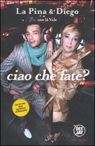Foto Cover di Ciao che fate?, Libro di AA.VV edito da Mondadori