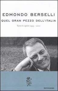 Quel gran pezzo dell'Italia. Tutte le opere 1995-2010 - Edmondo Berselli - copertina