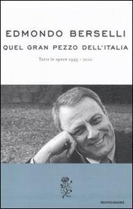 Libro Quel gran pezzo dell'Italia. Tutte le opere 1995-2010 Edmondo Berselli