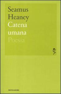 Libro Catena umana Seamus Heaney