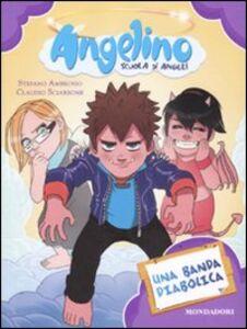 Foto Cover di Una banda diabolica. Angelino. Vol. 4, Libro di Claudio Sciarrone,Stefano Ambrosio, edito da Mondadori