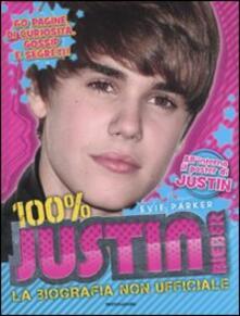 Mercatinidinataletorino.it 100% Justin Bieber. La biografia non ufficiale. Con poster Image