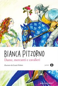 Libro Dame, mercanti e cavalieri Bianca Pitzorno