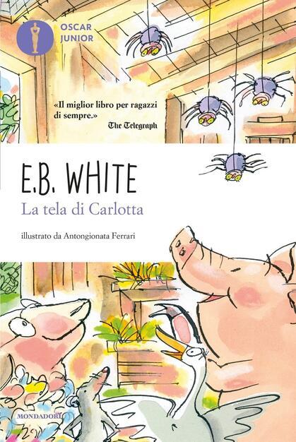 La tela di Carlotta - E. B. White - Libro - Mondadori - Oscar junior | IBS