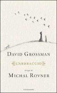 Libro L' abbraccio David Grossman , Michal Rovner