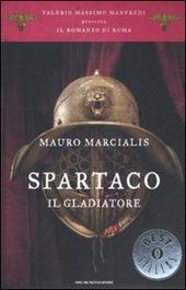 Spartaco il gladiatore. Il romanzo di Roma. Vol. 3