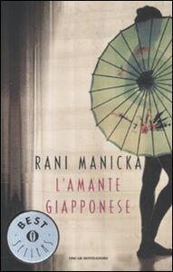 Foto Cover di L' amante giapponese, Libro di Rani Manicka, edito da Mondadori