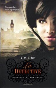 Foto Cover di La detective. Passeggiata nel vuoto, Libro di Y. S. Lee, edito da Mondadori
