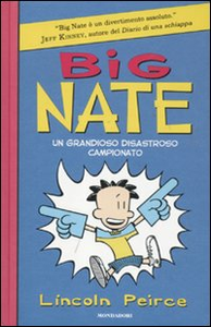 Libro Big Nate. Un grandioso disastroso campionato Lincoln Peirce