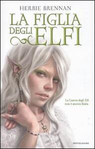 La figlia degli elfi. La guerra degli elfi