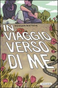 Libro In viaggio verso di me Morgan Matson