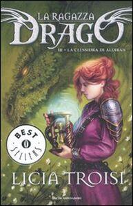 Libro La clessidra di Aldibah. La ragazza drago. Vol. 3 Licia Troisi