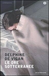 Libro Le ore sotterranee Delphine de Vigan