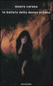 Libro La ballata della donna ertana Mauro Corona
