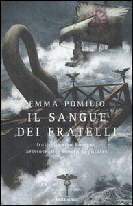 Foto Cover di Il sangue dei fratelli. Il romanzo di Roma, Libro di Emma Pomilio, edito da Mondadori