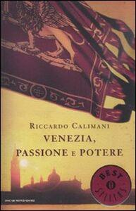 Foto Cover di Venezia, passione e potere, Libro di Riccardo Calimani, edito da Mondadori