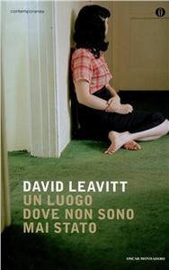 Libro Un luogo dove non sono mai stato David Leavitt