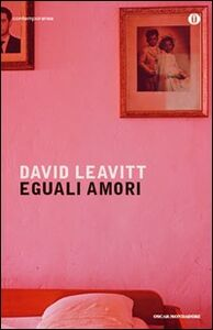 Libro Eguali amori David Leavitt