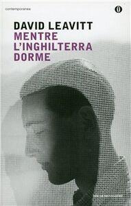 Foto Cover di Mentre l'Inghilterra dorme, Libro di David Leavitt, edito da Mondadori