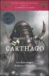 Foto Cover di Carthago. Annibale contro Scipione l'Africano. Il romanzo di Roma. Vol. 2, Libro di Franco Forte, edito da Mondadori