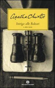Libro Intrigo alle Baleari e altre storie Agatha Christie
