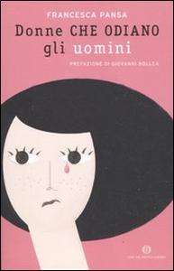 Libro Donne che odiano gli uomini Francesca Pansa