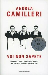 Libro Voi non sapete. Gli amici, i nemici, la mafia, il mondo nei pizzini di Bernardo Provenzano Andrea Camilleri